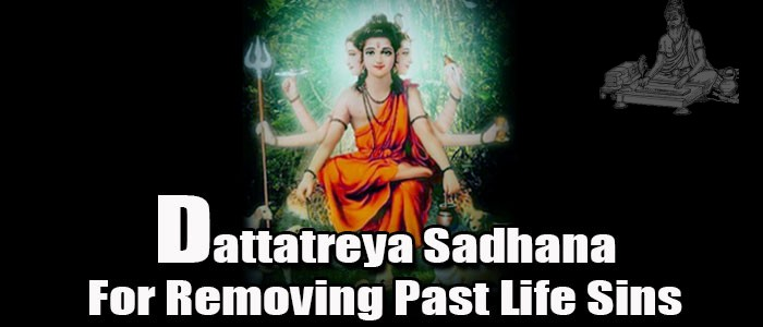 Dattatreya sadhana for removing past life sins
